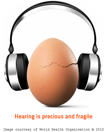 The WHO hearing egg